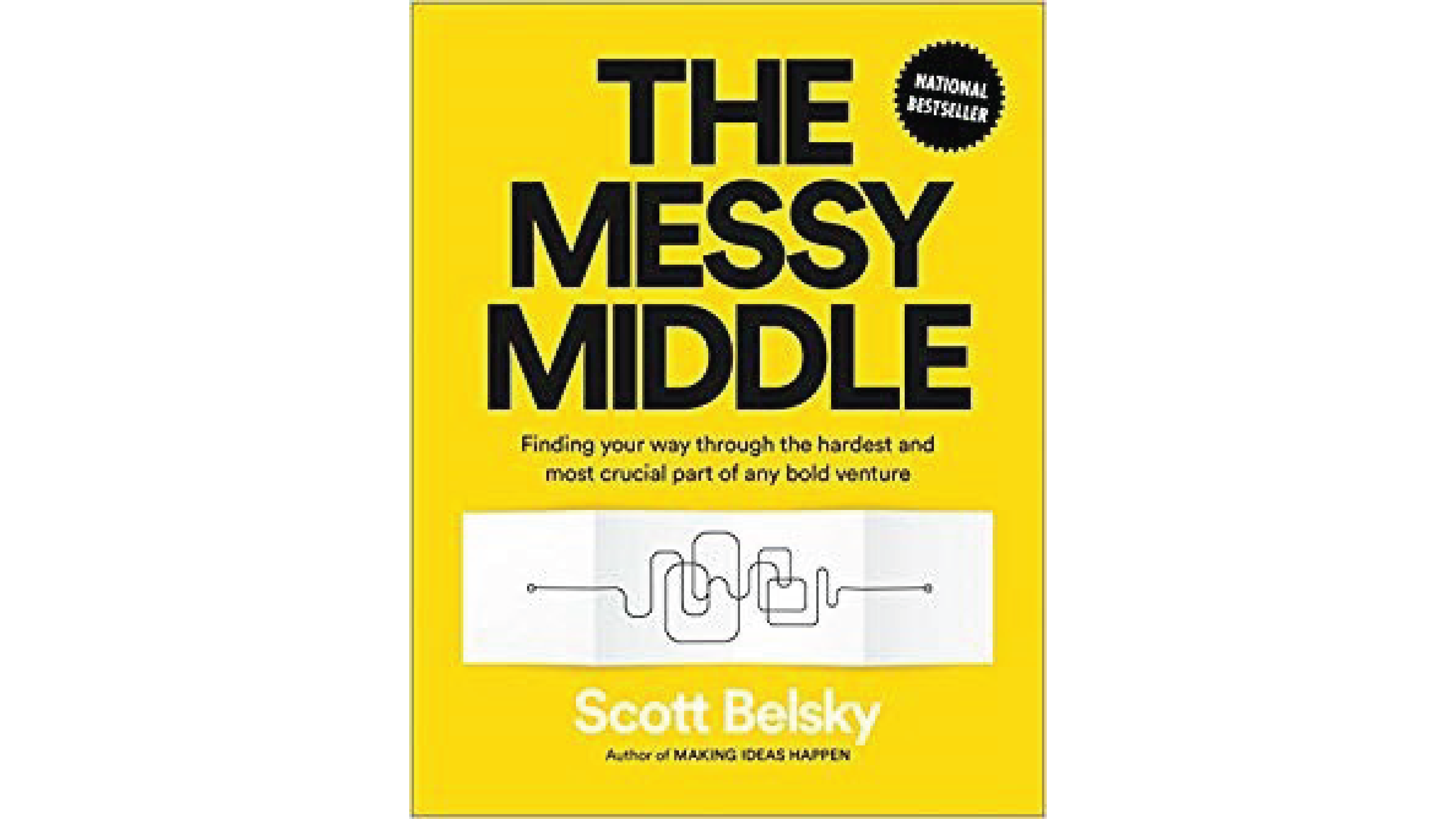 "Scott Belsky's ""The Messy Middle"": A Must Read for All Breakaways"