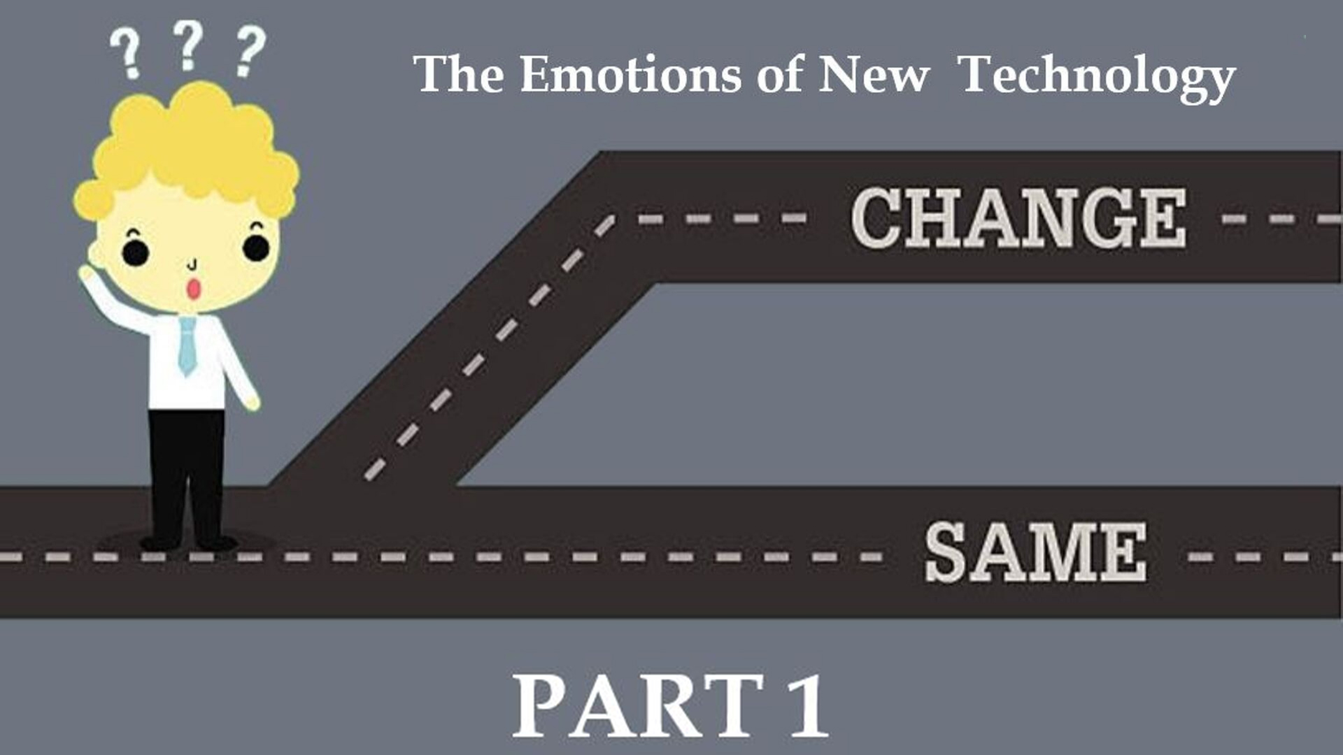 The Fear of Change, Part 1:  The Emotions of an M&A Transaction